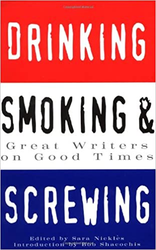 Drinking, Smoking, and Screwing